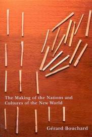 The Making of the Nations and Cultures of the New World by Gerard Bouchard image