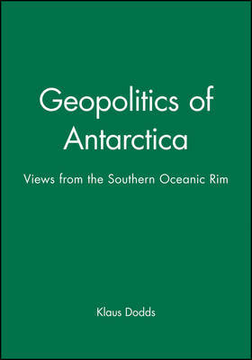 Geopolitics in Antarctica by Klaus J. Dodds image