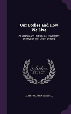 Our Bodies and How We Live by Albert Franklin Blaisdell image
