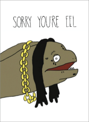 Sorry You're Eel - Greeting Card