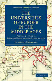 The Cambridge Library Collection - Medieval History: Volume 2 The Universities of Europe in the Middle Ages: Part 2 by Hastings Rashdall