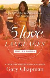 5 Love Languages: Singles Updated Edition by Gary Chapman