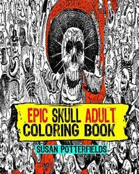 Epic Skull Adult Coloring Book by Susan Potter Fields image