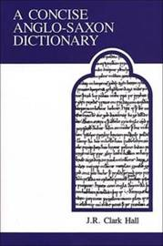 A Concise Anglo-Saxon Dictionary by J R Clark Hall image