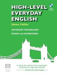High-Level Everyday English with Audio by Steven Collins