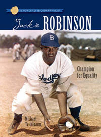 Sterling Biographies (R): Jackie Robinson by Michael Teitelbaum