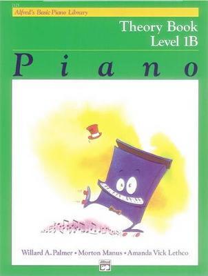 Alfred's Basic Piano Library Theory, Bk 1b by Willard A Palmer