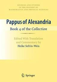 Pappus of Alexandria: Book 4 of the Collection by Heike Sefrin-Weis