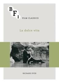 La dolce vita by Richard Dyer