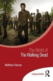 The World of the Walking Dead by Matthew Freeman