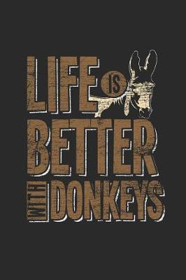 Life Is Better With Donkeys by Donkey Publishing