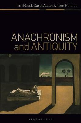 Anachronism and Antiquity by Tim Rood