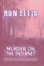 Murder on the Internet: A Detective Chief Inspector Glass Mystery by Ron Ellis image