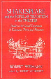 Shakespeare and the Popular Tradition in the Theater by Robert Weimann image