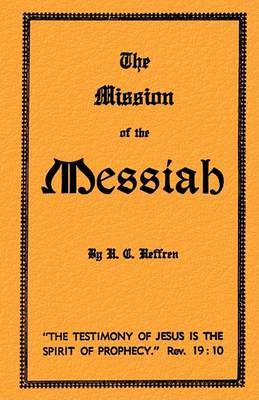 The Mission of the Messiah by H. C. Heffren image