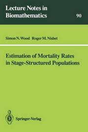 Estimation of Mortality Rates in Stage-Structured Population by Simon N Wood