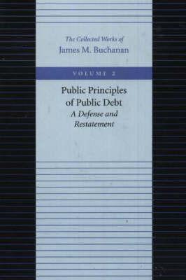 The Public Principles of Public Debt by James M Buchanan