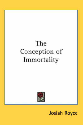 The Conception of Immortality by Josiah Royce