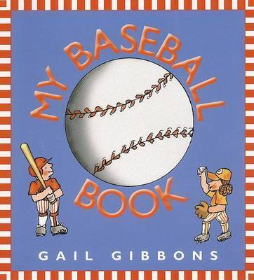 My Baseball Book by Gail Gibbons