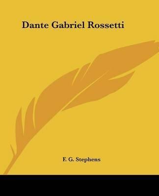 Dante Gabriel Rossetti by F. G. Stephens