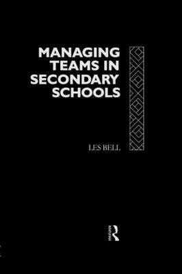Managing Teams in Secondary Schools by Les Bell image