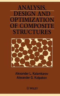 Analysis, Design and Optimization of Composite Structures by Alexander L. Kalamkarov image