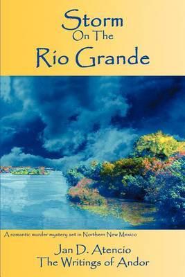 Storm on the Rio Grande by Jan Atencio