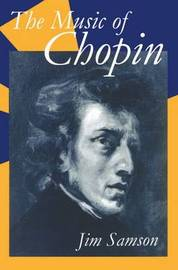 The Music of Chopin by Jim Samson