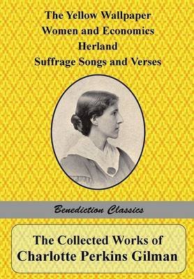The Collected Works of Charlotte Perkins Gilman by Charlotte Perkins Gilman