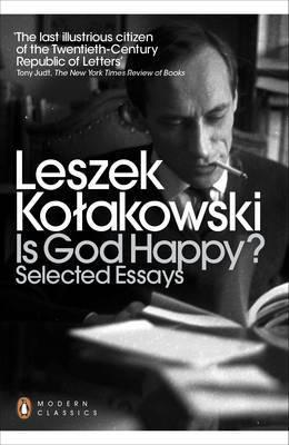 Is God Happy? by Leszek Kolakowski