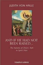 And If He Has Not Been Raised... by Judith Von Halle
