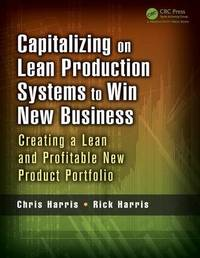 Capitalizing on Lean Production Systems to Win New Business by Chris Harris