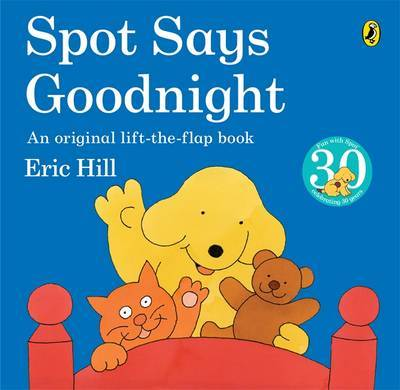Spot Says Goodnight (Lift the Flap) by Eric Hill