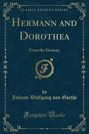 Hermann and Dorothea by Johann Wolfgang von Goethe