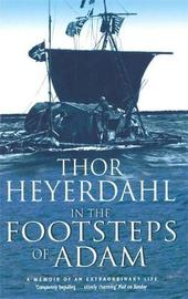 In The Footsteps Of Adam by Thor Heyerdahl image