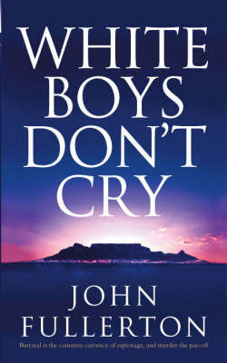 White Boys Don't Cry by John Fullerton