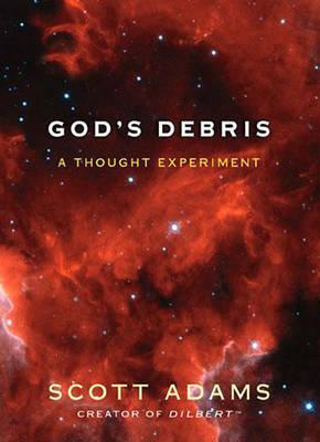 God's Debris by Scott Adams