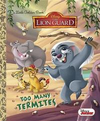 Too Many Termites (Disney Junior: The Lion Guard) by Judy Katschke