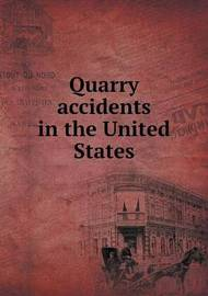 Quarry Accidents in the United States by Albert H Fay image
