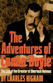 The Adventures of Conan Doyle by Charles Higham
