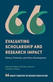 Evaluating Scholarship and Research Impact by Jeffrey W. Alstete
