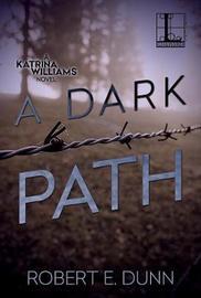 A Dark Path by Robert E Dunn image