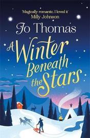 A Winter Beneath the Stars by Jo Thomas
