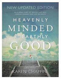 Heavenly Minded for Earthly Good by Karen Chaffin image