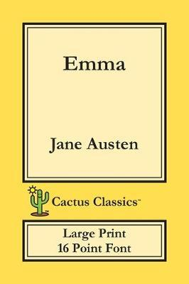 Emma (Cactus Classics Large Print) by Jane Austen