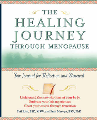 The Healing Journey Through Menopause: Your Journal for Reflection and Renewal by Phil Rich image