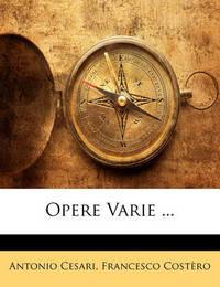 Opere Varie ... by Antonio Cesari
