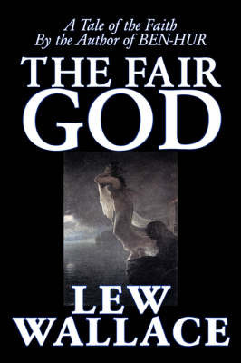 The Fair God by Lewis Wallace