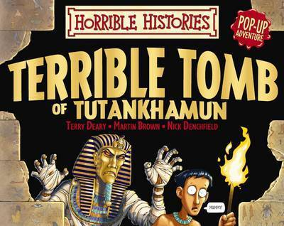 Terrible Tomb of Tutankhamun Pop-up Adventure by Terry Deary