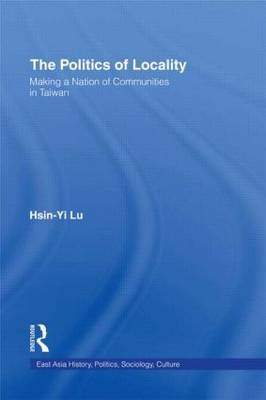 The Politics of Locality by Hsin-Yi Lu